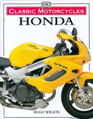 Classic Motorcycles: Honda by Hugo Wilson