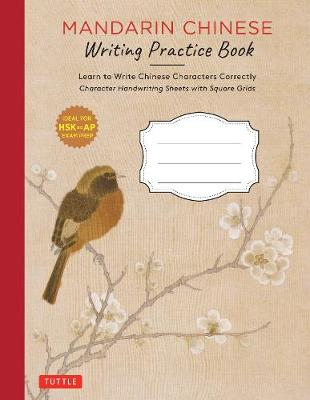 Mandarin Chinese Writing Practice Book: Learn to Write Chinese Characters Correctly (Character Handwriting Sheets with Square Grids) book