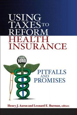 Using Taxes to Reform Health Insurance book