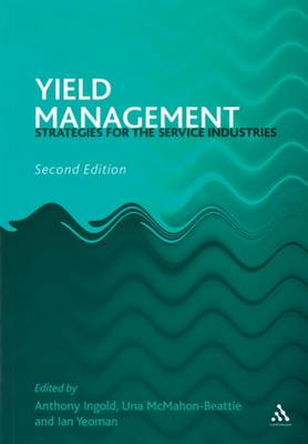 Yield Management: Strategies for the Service Industries by Anthony Ingold