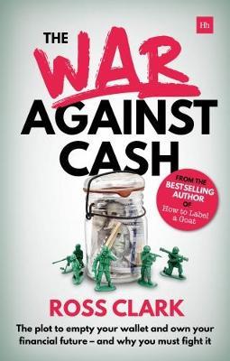 The War Against Cash by Ross Clark