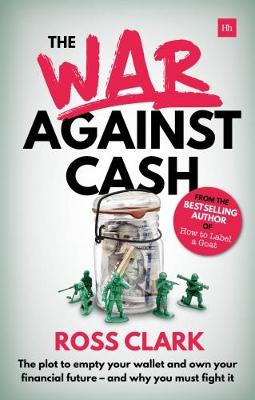 The War Against Cash by Ross Clark