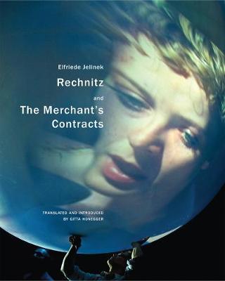 Rechnitz, and the Merchant's Contracts by Elfriede Jelinek