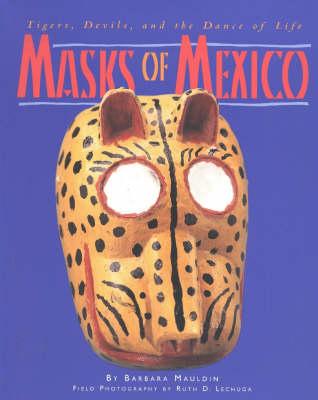Masks of Mexico by Barbara Mauldin