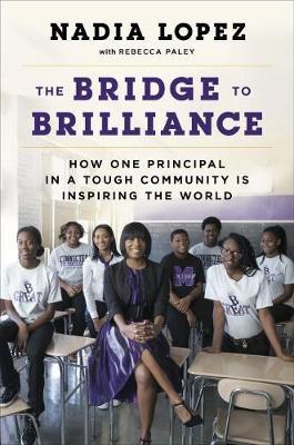 The Bridge To Brilliance by Nadia Lopez