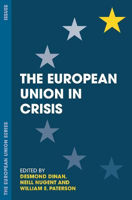 The European Union in Crisis by Desmond Dinan