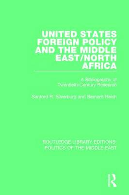 United States Foreign Policy and the Middle East/North Africa by Sanford R. Silverburg