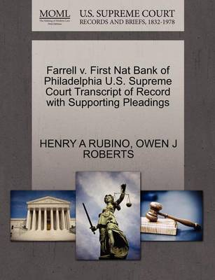 Farrell V. First Nat Bank of Philadelphia U.S. Supreme Court Transcript of Record with Supporting Pleadings by Henry A Rubino