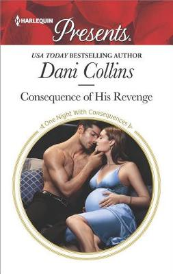 Consequence of His Revenge by Dani Collins