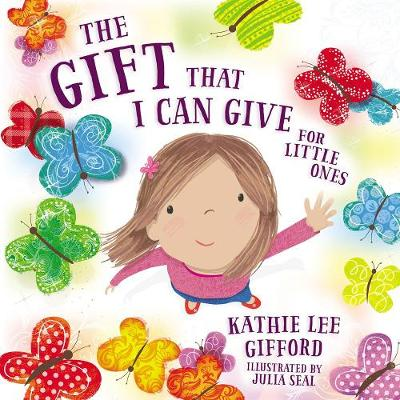The Gift That I Can Give for Little Ones by Kathie Lee Gifford