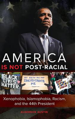 America Is Not Post-Racial by Algernon Austin