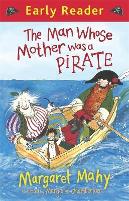 The Early Reader: The Man Whose Mother Was a Pirate by Margaret Mahy