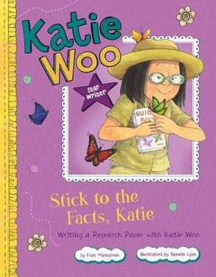 Stick to the Facts, Katie by Fran Manushkin