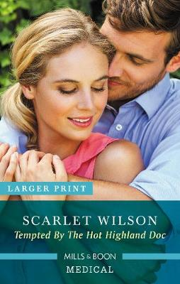 Tempted by the Hot Highland Doc by Scarlet Wilson