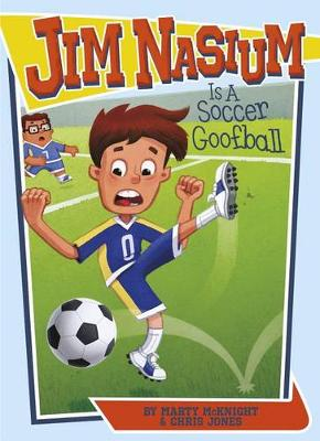 Jim Nasium Is a Soccer Goofball book