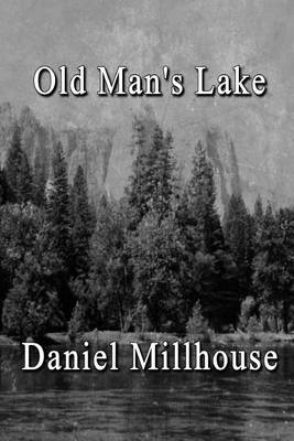 Old Man's Lake by Daniel Millhouse