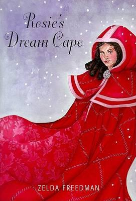 Rosie's Dream Cape by Zelda Freedman