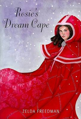Rosie's Dream Cape by Zelda Freedman