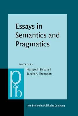 Essays in Semantics and Pragmatics by Masayoshi Shibatani