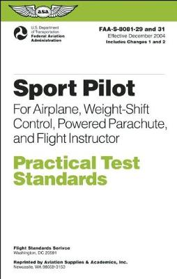 Sport Pilot Practical Test Standards for Airplane, Weight-Shift Control, Powered Parachute, and Flight Instructor book