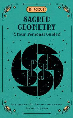In Focus Sacred Geometry: Your Personal Guide: Volume 12 by Bernice Cockram
