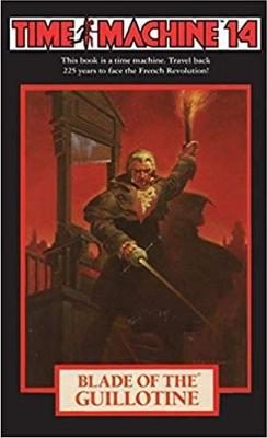 Time Machine 14: Blade of the Guillotine by Arthur Byron Cover