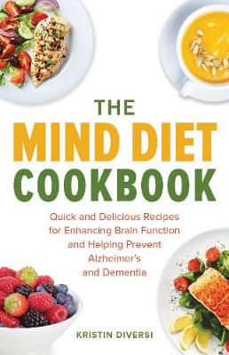 The MIND Diet Cookbook by Kristin Diversi
