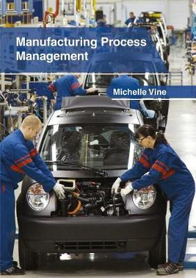 Manufacturing Process Management by Michelle Vine