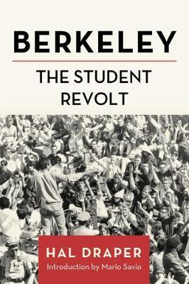 Berkeley: The Student Revolt by Hal Draper