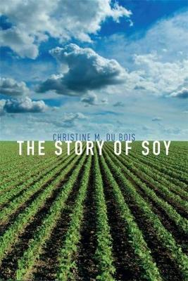The Story of Soy by Christine M. Du Bois