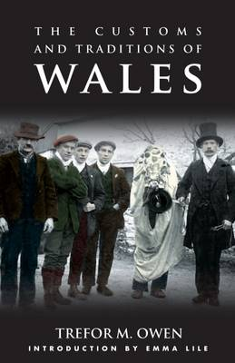 The Customs and Traditions of Wales by Trefor M. Owen
