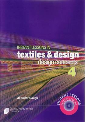 Instant Lessons in Textile and Design by Jennifer Gough