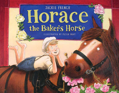 Horace the Baker's Horse by Jackie French