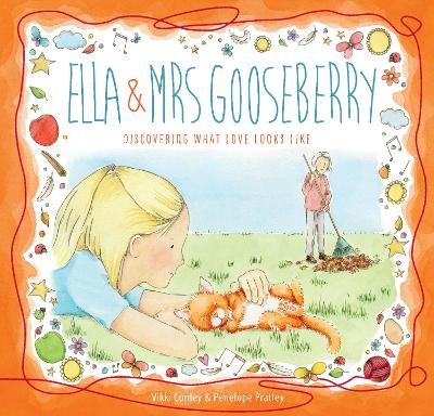 Ella and Mrs Gooseberry: Discovering What Love Looks Like book
