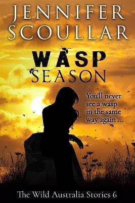 Wasp Season by Jennifer Scoullar