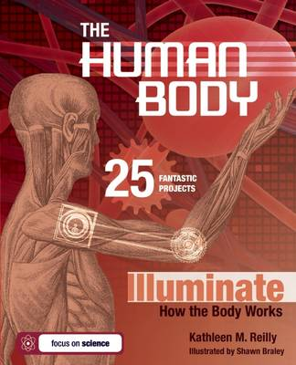 THE HUMAN BODY by Kathleen M. Reilly