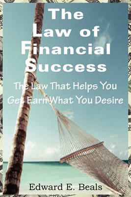 The Law of Financial Success by Edward Beals