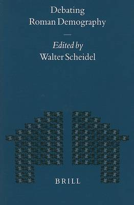 Debating Roman Demography by Walter Scheidel