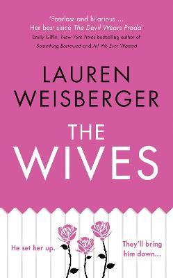 Wives by Lauren Weisberger