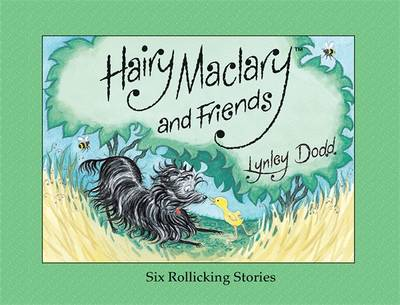 Hairy Maclary And Friends: Six Rollicking Stories by Lynley Dodd
