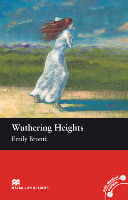 Wuthering Heights Wuthering Heights Intermediate Level Reader Macmillan Intermediate Level by Emily Bronte