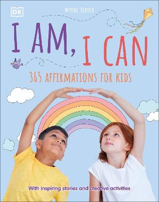 I Am, I Can: 365 affirmations for kids by DK
