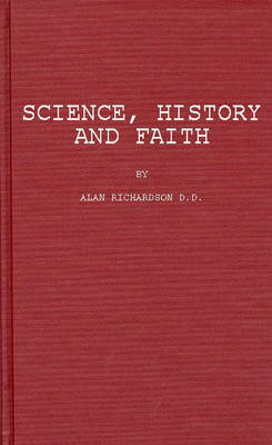 Science, History, and Faith by Phyllis Richardson