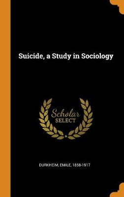 Suicide, a Study in Sociology book