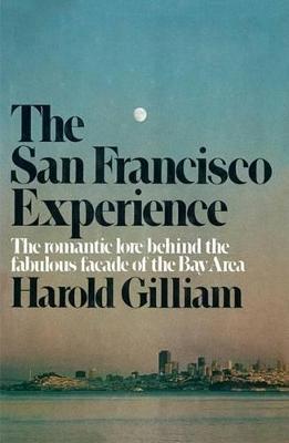 San Francisco Experience by Harold Gilliam