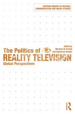 The Politics of Reality Television by Marwan M. Kraidy