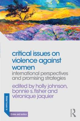Critical Issues on Violence Against Women by Holly Johnson