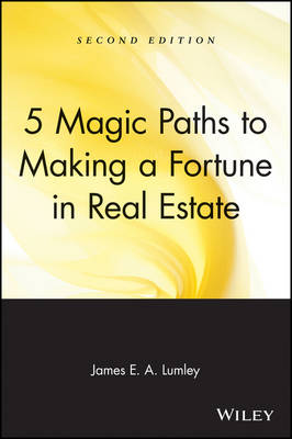 5 Magic Paths to Making a Fortune in Real Estate book