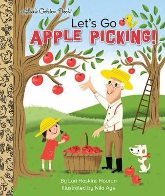 Let's Go Apple Picking! by Lori Haskins Houran