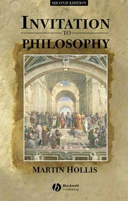 Invitation to Philosophy by Martin Hollis